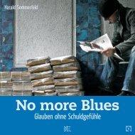 No more Blues - Willow Creek