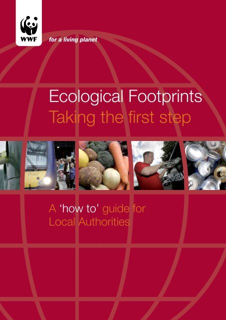 Ecological Footprints Taking the first step - WWF UK