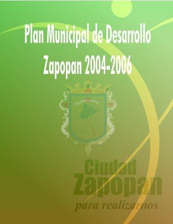 Plan Municipal de Desarrollo, Zapopan 2004-2006 - Orden Jurídico ...