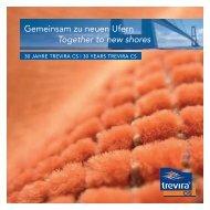 Gemeinsam zu neuen Ufern Together to new shores - Trevira GmbH