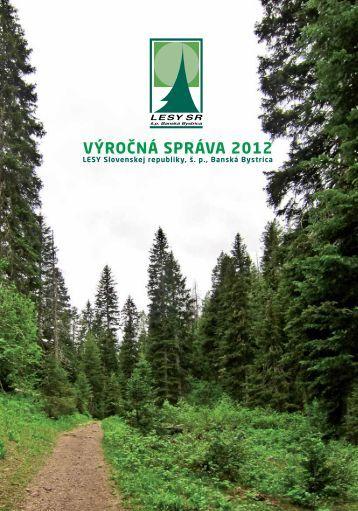 VÝROČNÁ SPRÁVA 2012 - Lesy SR š.p.