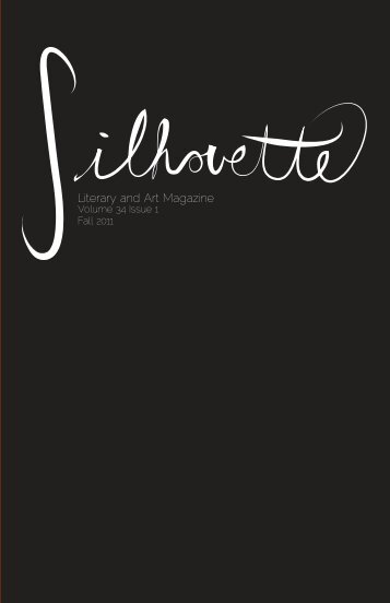 Fall 2011 - The Silhouette Literary and Art Magazine - emcvt