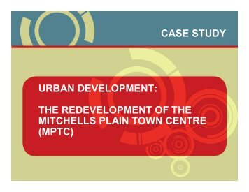 the redevelopment of the mitchells plain town ... - Urban LandMark
