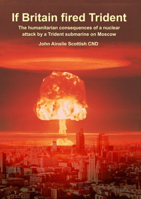 If Britain fired Trident - International Campaign to Abolish Nuclear ...