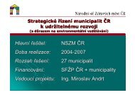 Hlavní řešitel: NSZM ČR Doba realizace: 2004-2007 Rozsah řešení ...