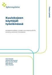 Kuulokojeen käyttäjät työelämässä (pdf) - Työterveyslaitos