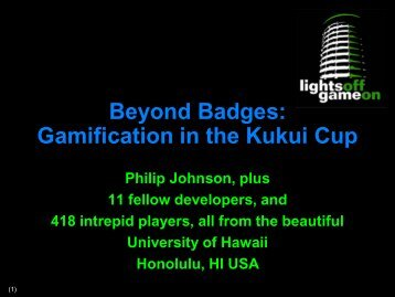 Beyond Badges: Gamification in the Kukui Cup - Stanford University