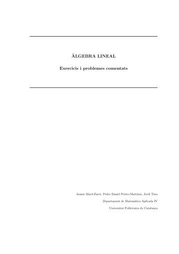`ALGEBRA LINEAL Exercicis i problemes comentats - Departament ...