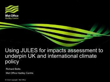 Climate change research at the Met Office Hadley Centre - JULES