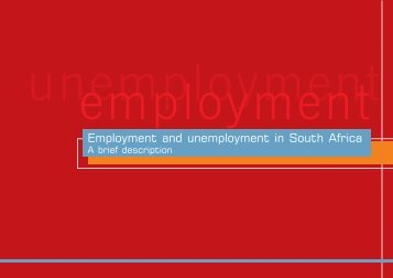Employment and Unemployment in South Africa: A ... - Business Trust