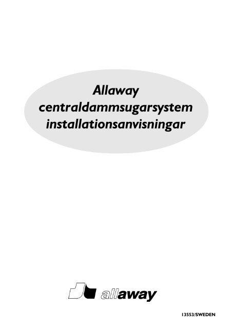 Allaway centraldammsugarsystem ... - Allaway Oy