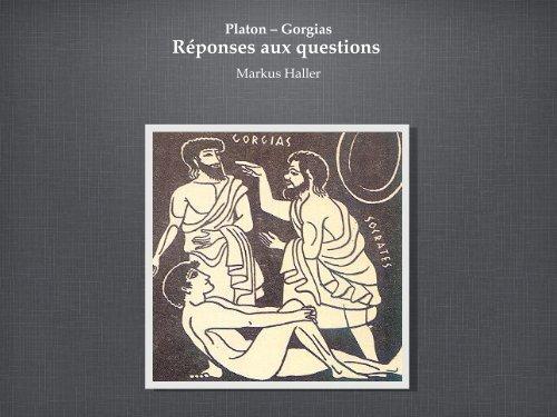 Platon – Gorgias Réponses aux questions - Ge.ch