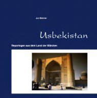 Usbekistan - Reportagen aus dem Land der Märchen