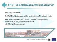 SMC – Samhällsgeografiskt miljöcentrum - SUNET-projekt mm