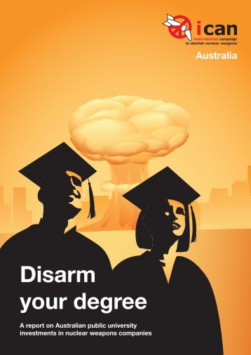 Disarm your degree - International Campaign to Abolish Nuclear ...