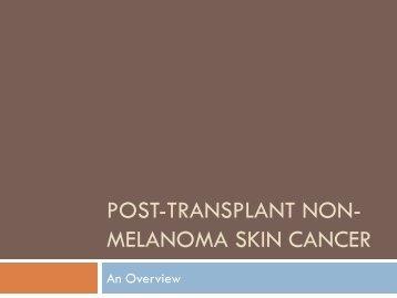 POST-TRANSPLANT NON- MELANOMA SKIN CANCER