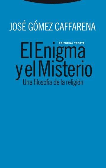 El Enigma y el Misterio: Una Filosofía de la Religión
