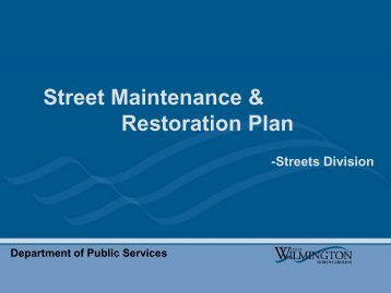 View a detailed presentation on street ... - City of Wilmington