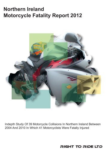 Northern Ireland Motorcycle Fatality Report 2012 - Right To Ride EU