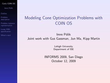 Modeling Cone Optimization Problems with COIN OS - Imre Polik