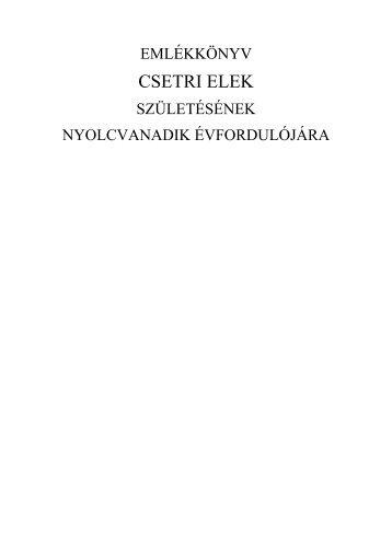 Emlékkönyv Csetri Elek születésének nyolcvanadik évfordulójára