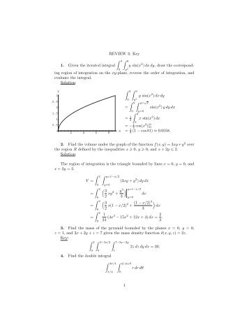 REVIEW 3: Key 1. Given the iterated integral ∫ 3 ∫ 9 y sin(x 2) dx ...