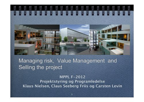 Managing risk, Value Management and Selling the project