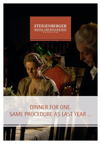 dinner for one. same procedure as last year - Steigenberger Hotels ...