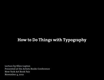 Artists Books: How to Do Things with Typography - Thinking with Type