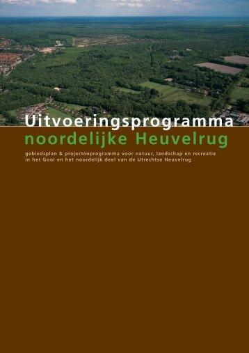 Uitvoeringsprogramma noordelijke Heuvelrug - Goois Natuurreservaat