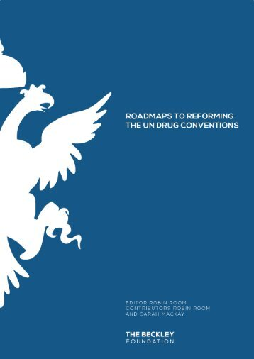 roadmaps to reforming the un drug conventions - Beckley Foundation