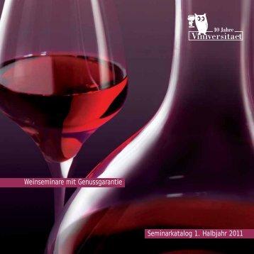 Seminarkatalog 1. Halbjahr 2011 Weinseminare mit Genussgarantie