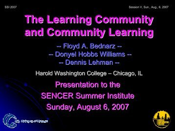 The Learning Community and Community Learning - SENCER