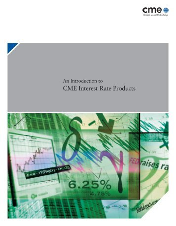 an introduction to interest rates An introduction to cme interest rate products 3 who trades cme interest rate products cme interest rate products are used by major domestic and international banks, portfolio managers and other financial institutions that face interest-rate risks from their lending and.