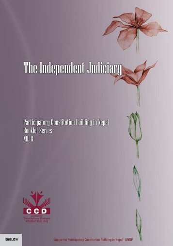 The Independent Judiciary - Support to Participatory Constitution ...