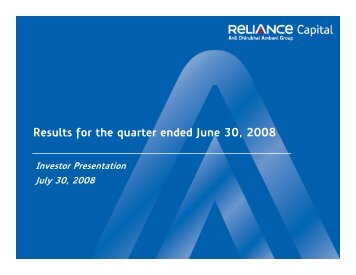Download financial presentation for 1Q FY 2008-09 - Reliance Capital