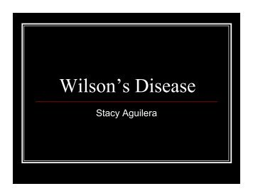 Stacy Aguilera -Wilson's Disease