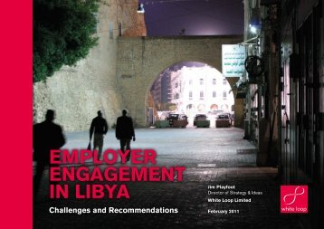 EmpLoyEr EngagEmEnt in Libya Challenges and ... - White Loop