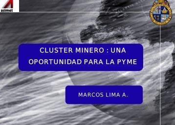 CLUSTER MINERO : UNA OPORTUNIDAD PARA LA PYME - Asimet
