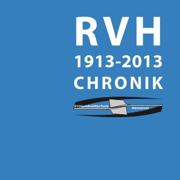1913-2013 CHRONIK - RuderVerein Humboldtschule Hannover eV