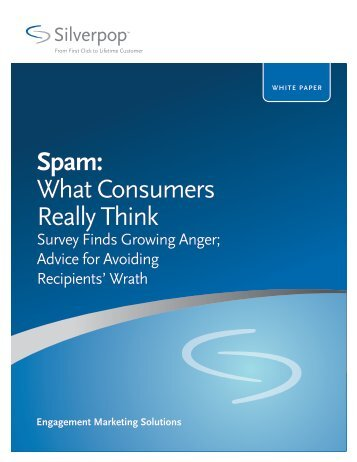 Spam: What Consumers Really Think - Silverpop