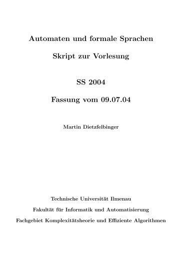 Automaten und formale Sprachen Skript zur Vorlesung SS 2004 ...