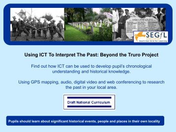 Using ICT To Interpret The Past: Beyond the Truro Project - EiS Kent