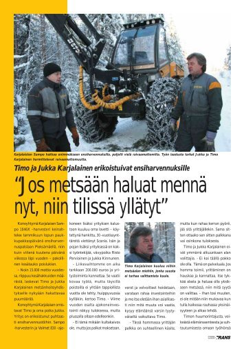 Timo ja Jukka Karjalainen erikoistuivat ensiharvennuksille s.76