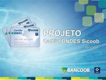 Projeto Cartão BNDES Sicoob - Abde