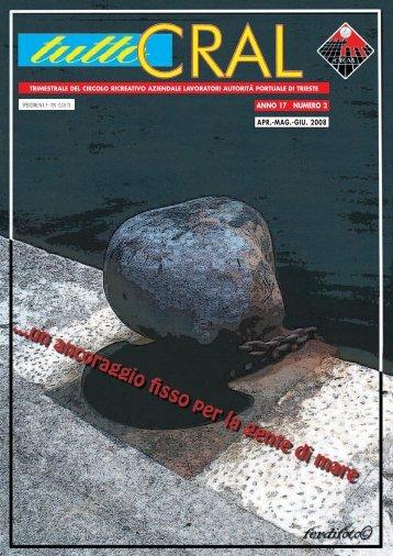 ANNO 17 NUMERO 2 APR.-MAG.-GIU. 2008 - Cralportotrieste.com