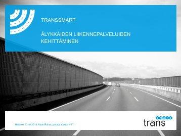 TransSmart ja älykkäät liikennepalvelut – Matti Roine ... - TransEco
