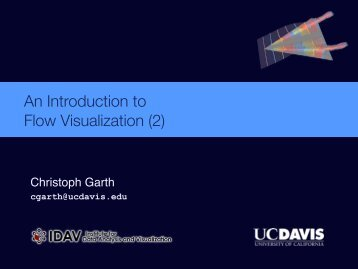 An Introduction to Flow Visualization (2) - IDAV: Institute for Data ...