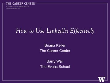 How to Use LinkedIn Effectively - The Career Center of the ...