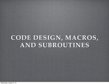 CODE DESIGN, MACROS, AND SUBROUTINES